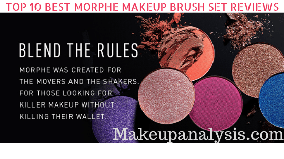 Top 10 Top 10 Best Morphe Makeup Brush set Reviews