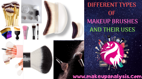 DIFFERENT TYPES OF MAKEUP BRUSHES AND THEIR USES