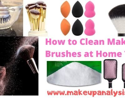 How to Clean Makeup Brushes at Home ?