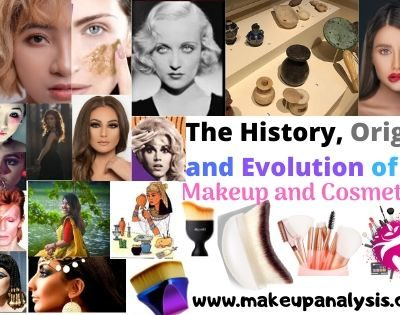 The History, Origin and Evolution of Makeup and Cosmetics