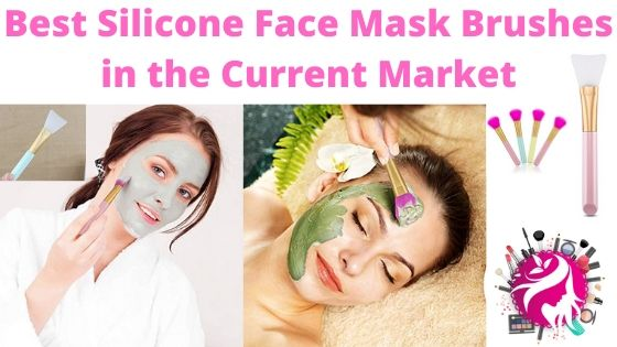 Best Silicone Face Mask Brushes in the Current Market