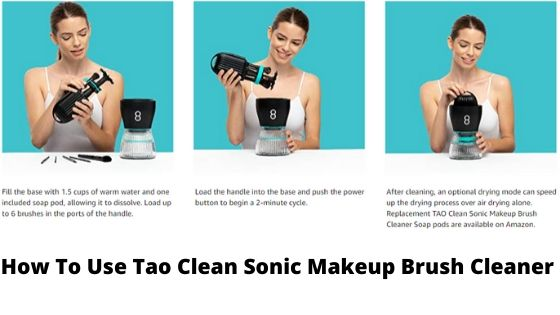 How To Use Tao Clean Sonic Makeup Brush Cleaner