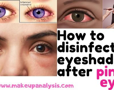 How to disinfect eyeshadow after a pink eye?